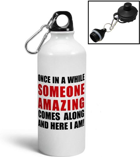 Once in A While Someone Amazing Comes Along Funny Aluminium Sports Water Bottle/Canteen